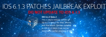 iOS 6.1.3 Patches evasi0n Jailbreak Exploit, Do Not Upgrade!